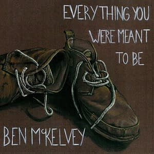 Ben McKelvey - Everything You Were Meant To Be