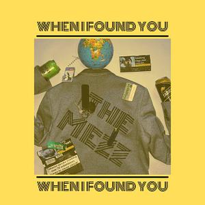 THE MEZZ - When I Found You