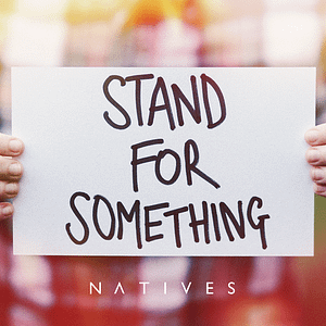 Natives - Stand For Something