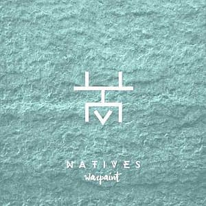 Natives - Warpaint