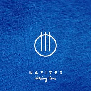 Natives - Chasing Lions