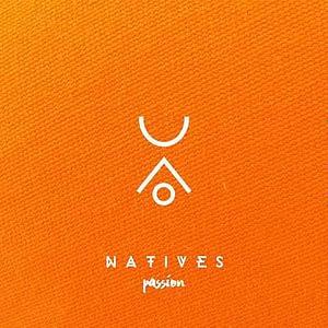 Natives  - Passion