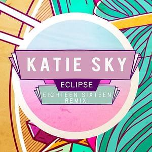 Katie Sky - Eclipse - Eighteen Sixteen Remix